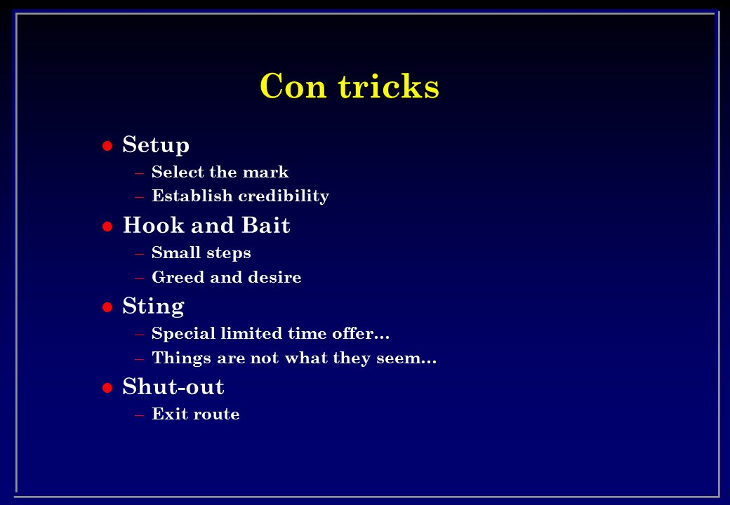 Con tricks Setup Hook and Bait Sting Shut-out Select the mark