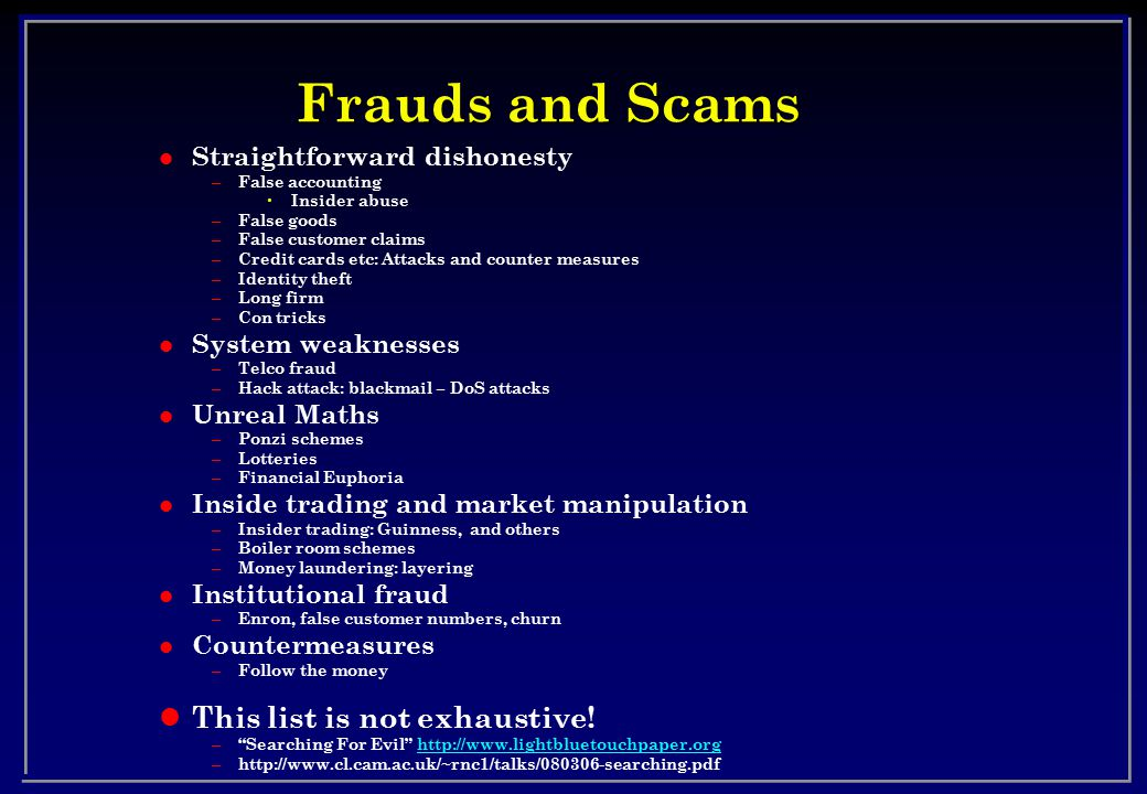 Frauds and Scams This list is not exhaustive!