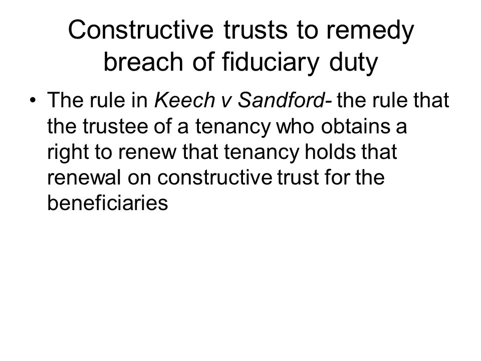Constructive trusts to remedy breach of fiduciary duty