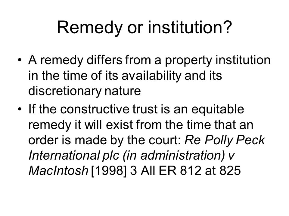 Remedy or institution A remedy differs from a property institution in the time of its availability and its discretionary nature.