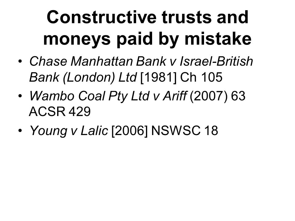 Constructive trusts and moneys paid by mistake