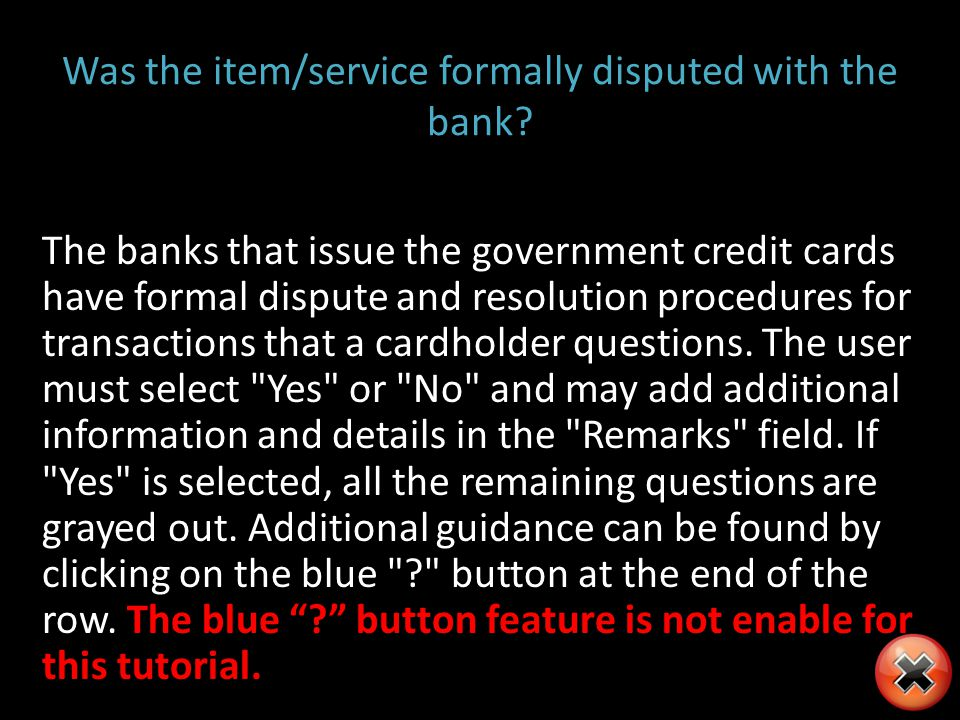 Was the item/service formally disputed with the bank