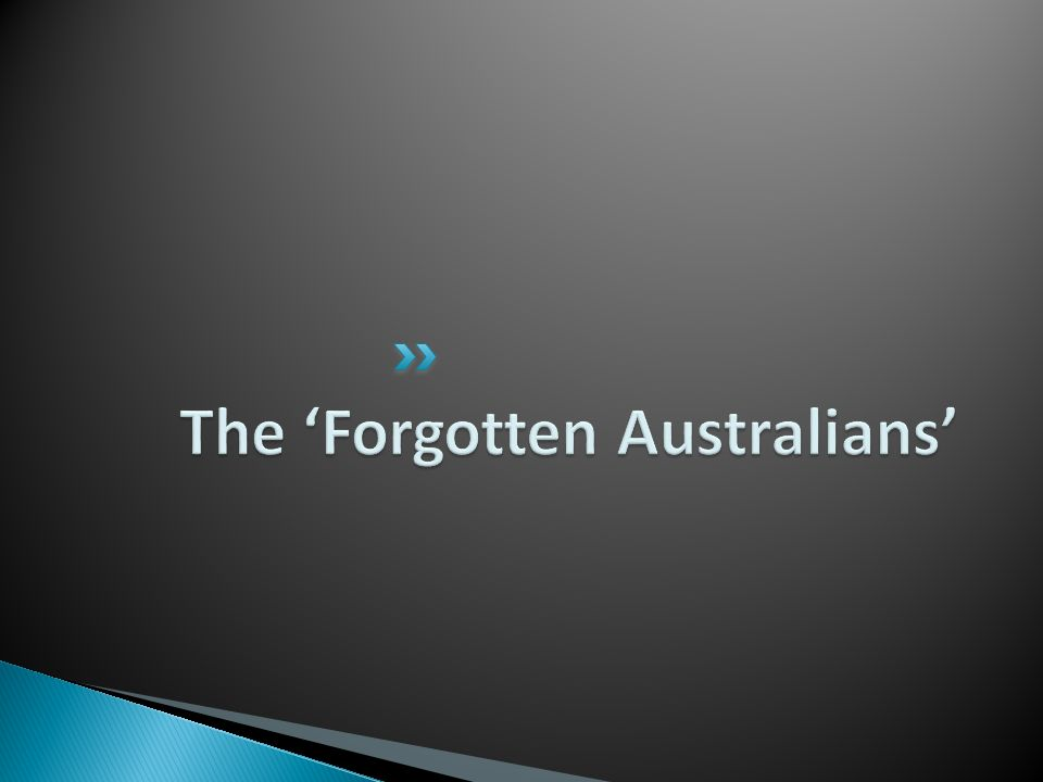 The 'Forgotten Australians'