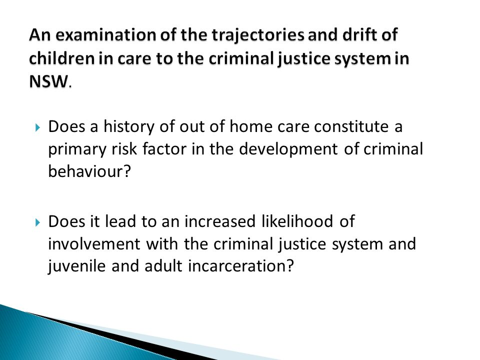 An examination of the trajectories and drift of children in care to the criminal justice system in NSW.