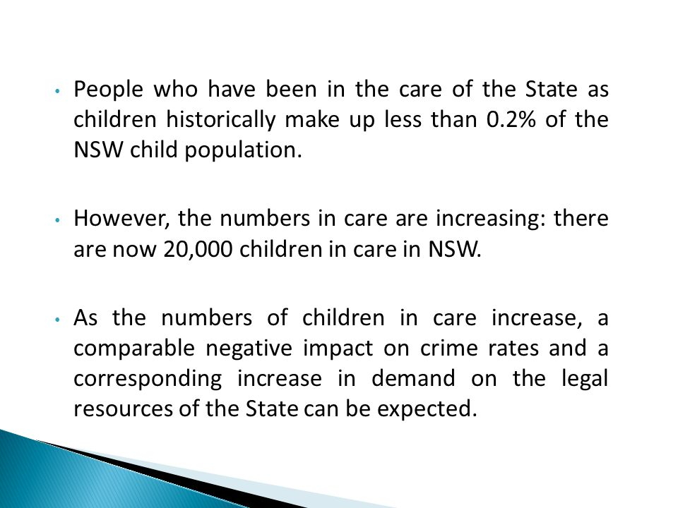 People who have been in the care of the State as children historically make up less than 0.2% of the NSW child population.
