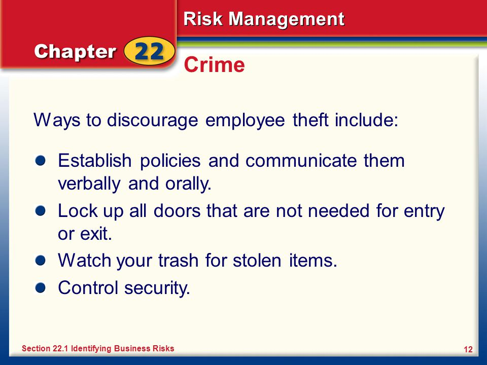Crime Ways to discourage employee theft include: