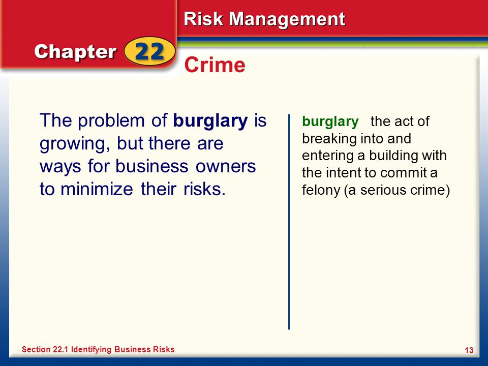 Crime The problem of burglary is growing, but there are ways for business owners to minimize their risks.