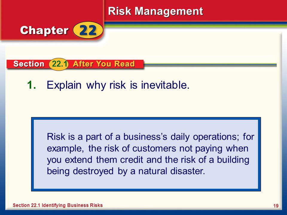 Explain why risk is inevitable.