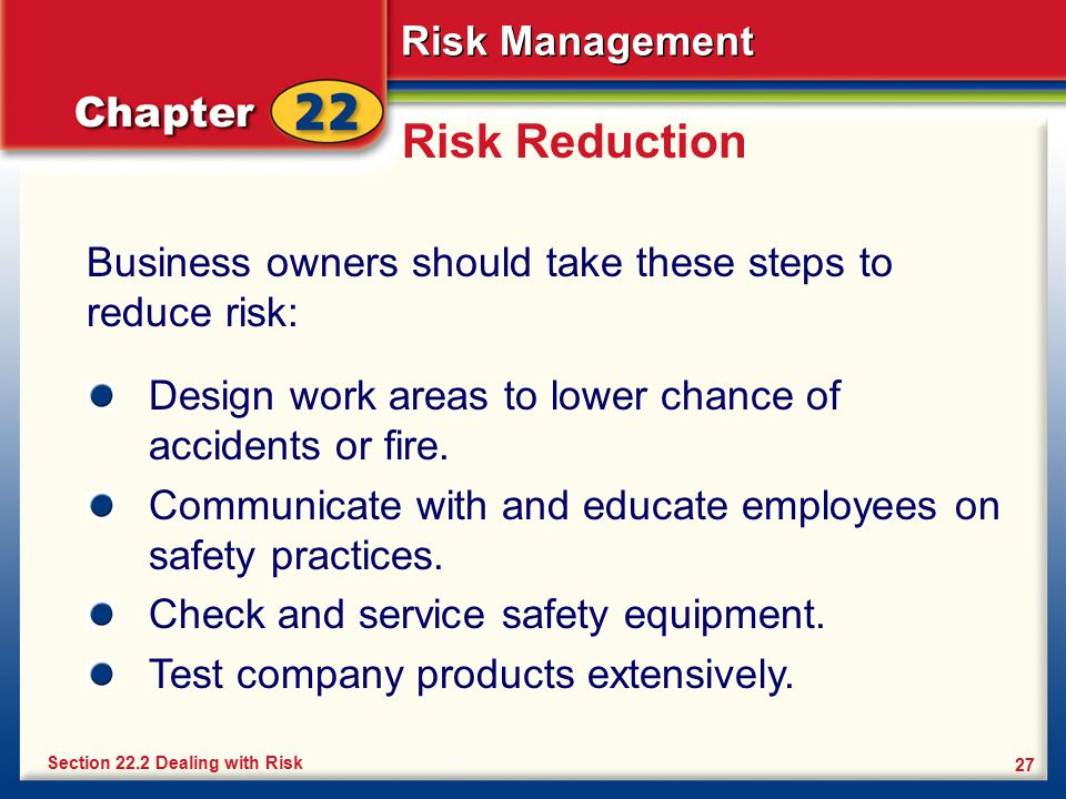 Risk Reduction Business owners should take these steps to reduce risk: