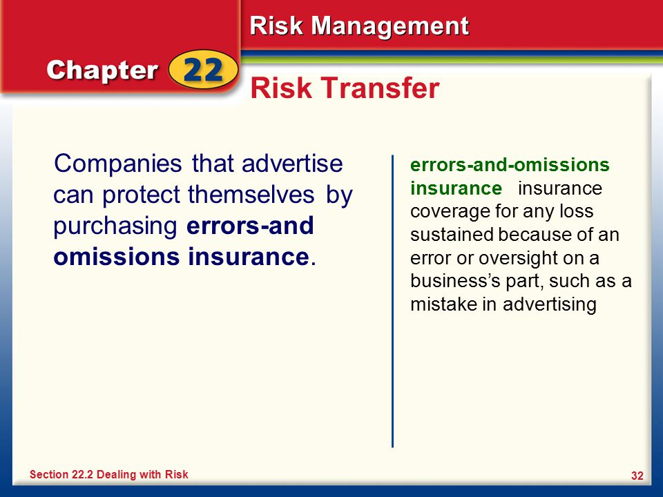 Risk Transfer Companies that advertise can protect themselves by purchasing errors-and omissions insurance.