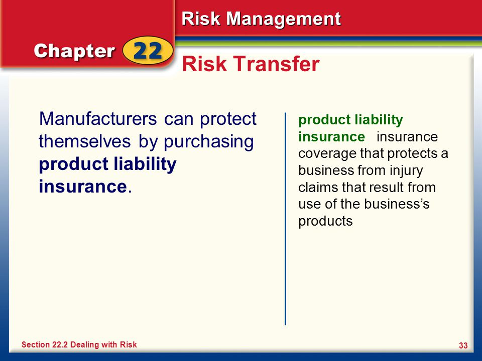 Risk Transfer Manufacturers can protect themselves by purchasing product liability insurance.