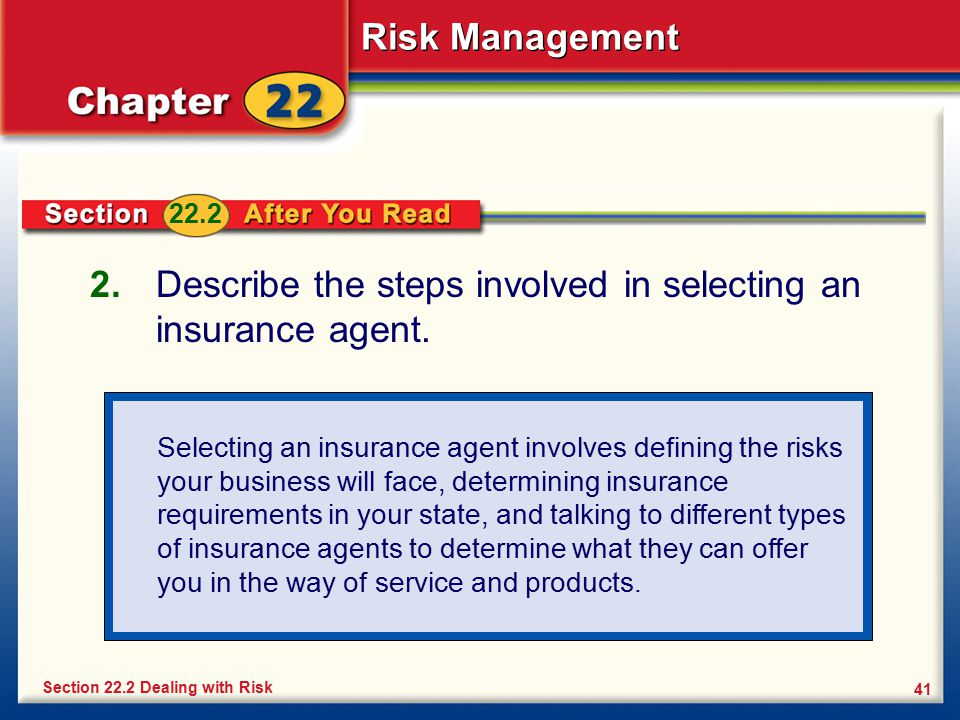 Describe the steps involved in selecting an insurance agent.
