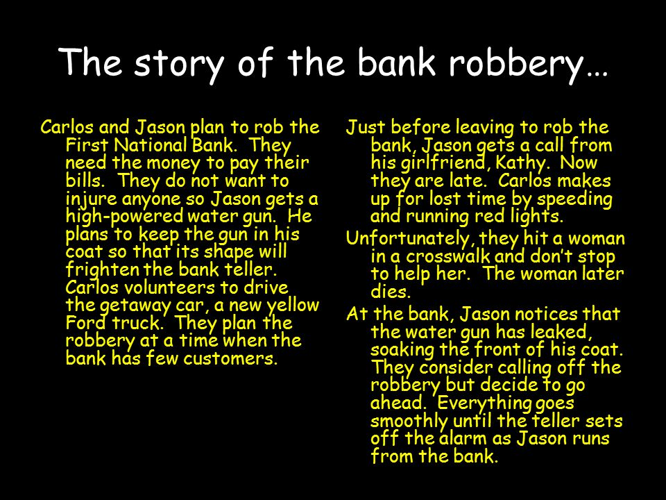 The story of the bank robbery…