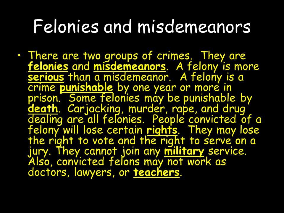 Felonies and misdemeanors