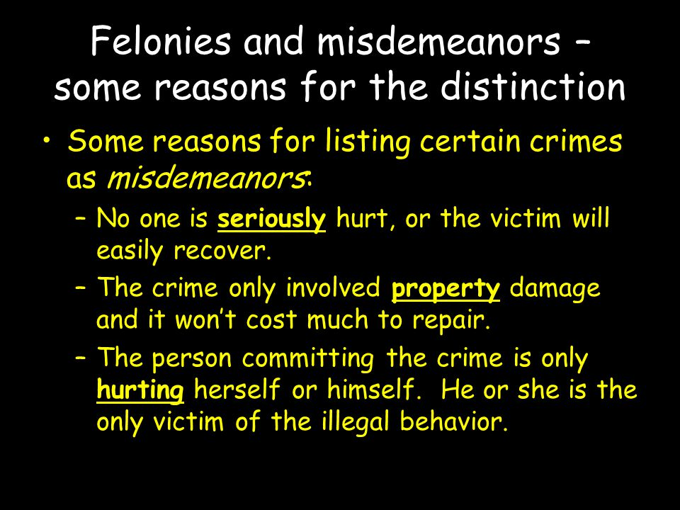 Felonies and misdemeanors – some reasons for the distinction