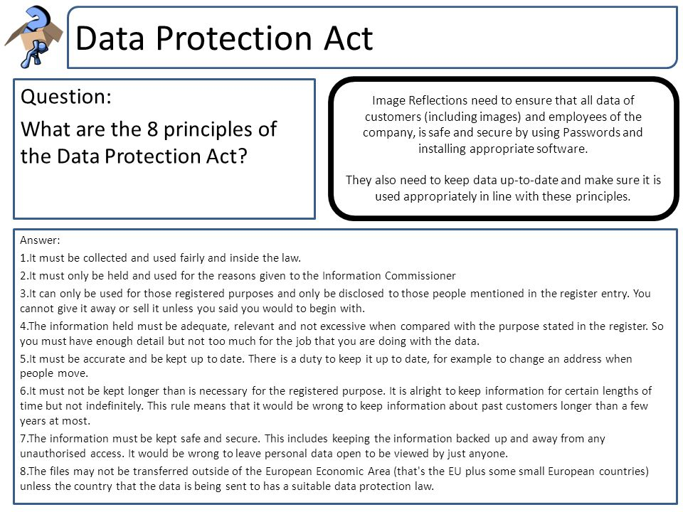 Data Protection Act Question: What are the 8 principles of the Data Protection Act