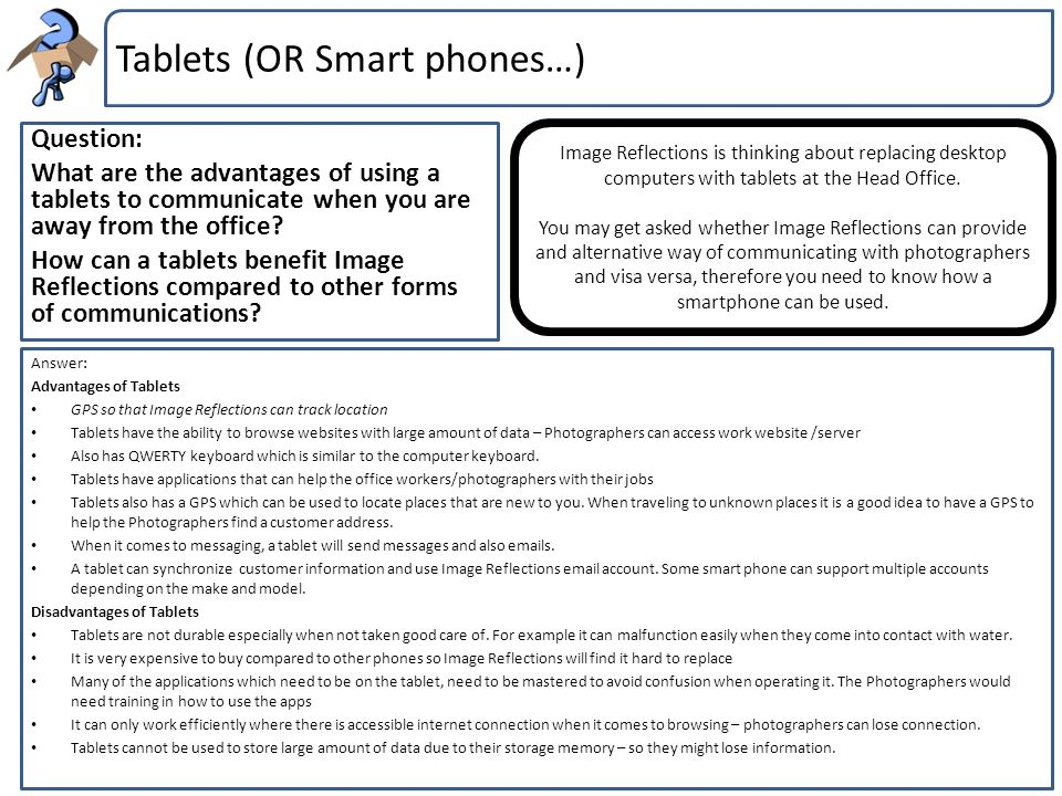 Tablets (OR Smart phones…)