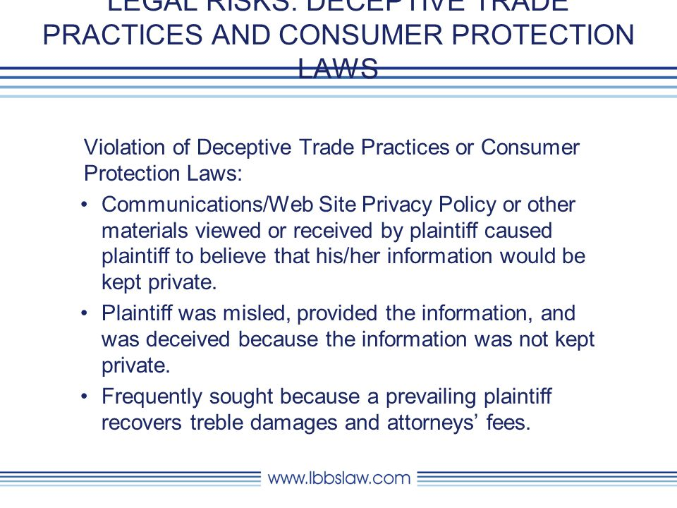 LEGAL RISKS: DECEPTIVE TRADE PRACTICES AND CONSUMER PROTECTION LAWS