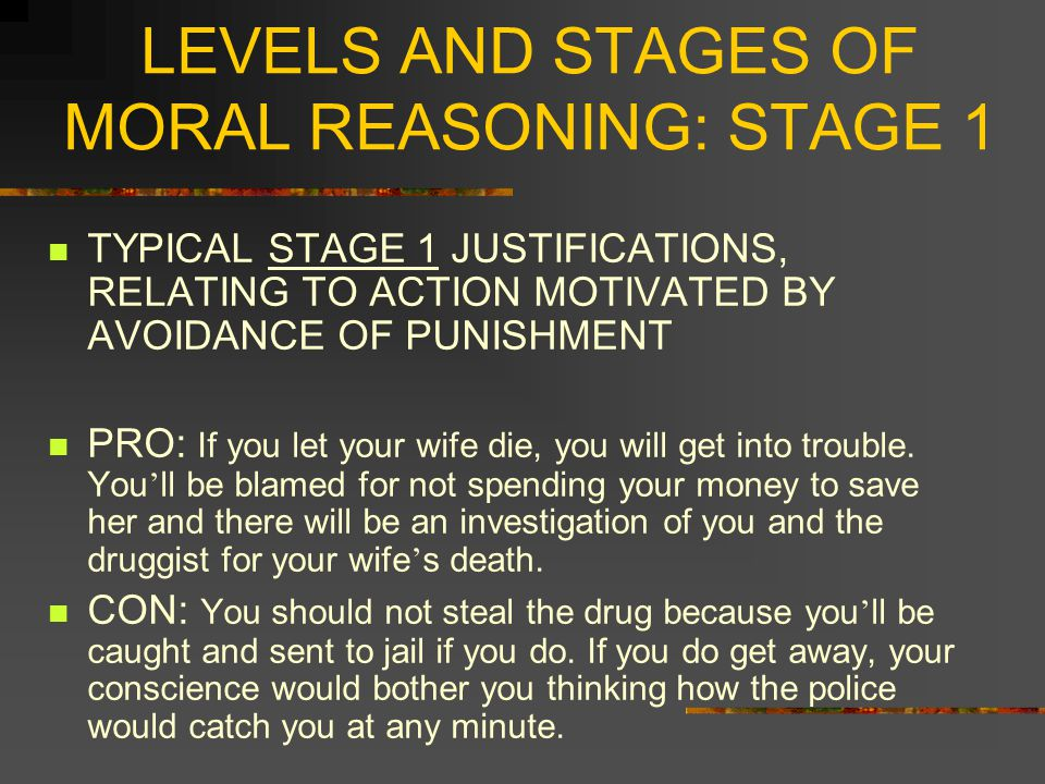 LEVELS AND STAGES OF MORAL REASONING: STAGE 1