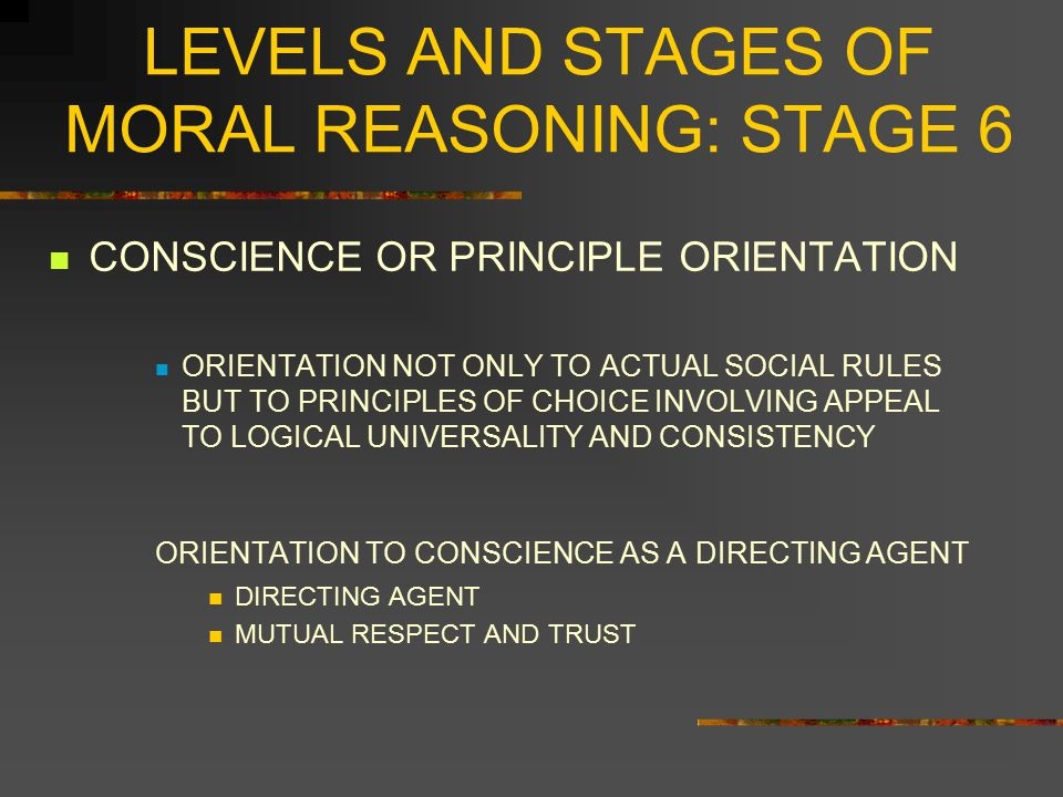 LEVELS AND STAGES OF MORAL REASONING: STAGE 6