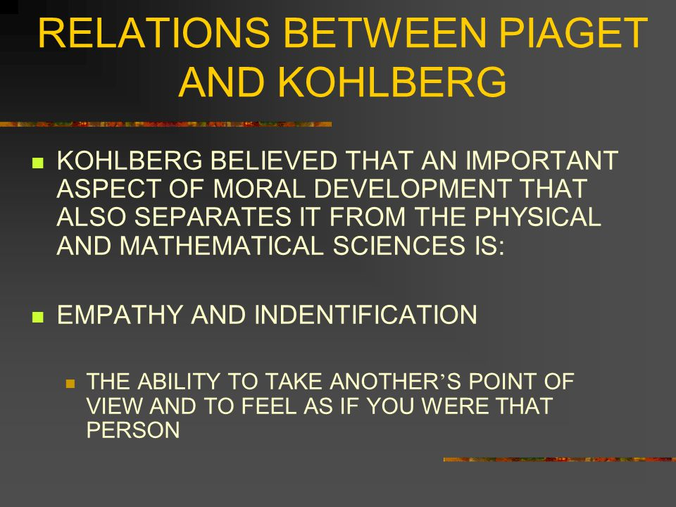 RELATIONS BETWEEN PIAGET AND KOHLBERG