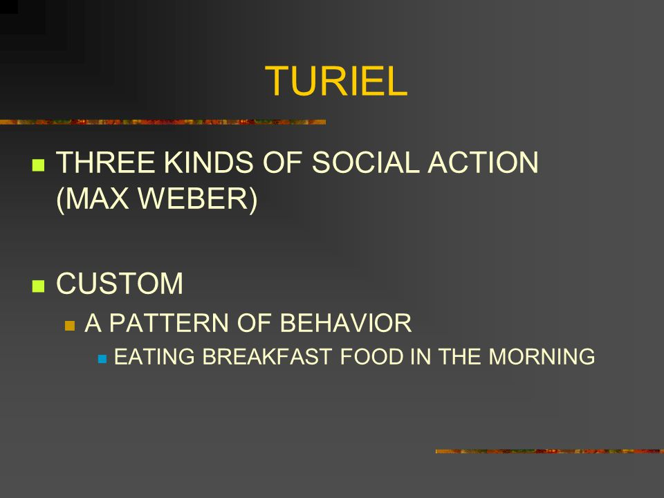 TURIEL THREE KINDS OF SOCIAL ACTION (MAX WEBER) CUSTOM