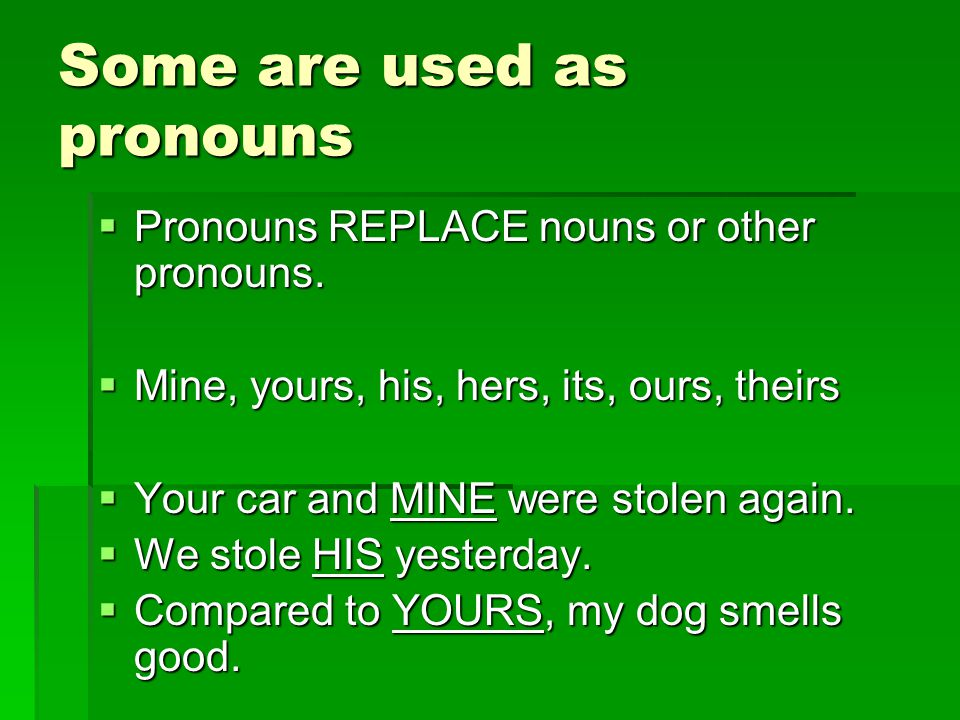Some are used as pronouns