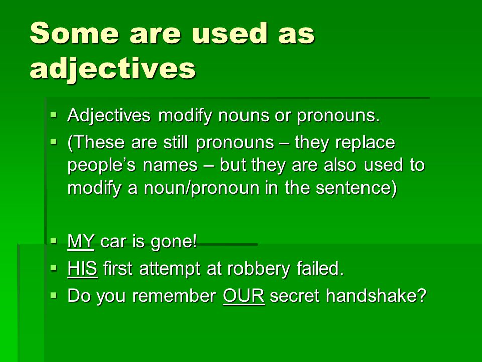 Some are used as adjectives