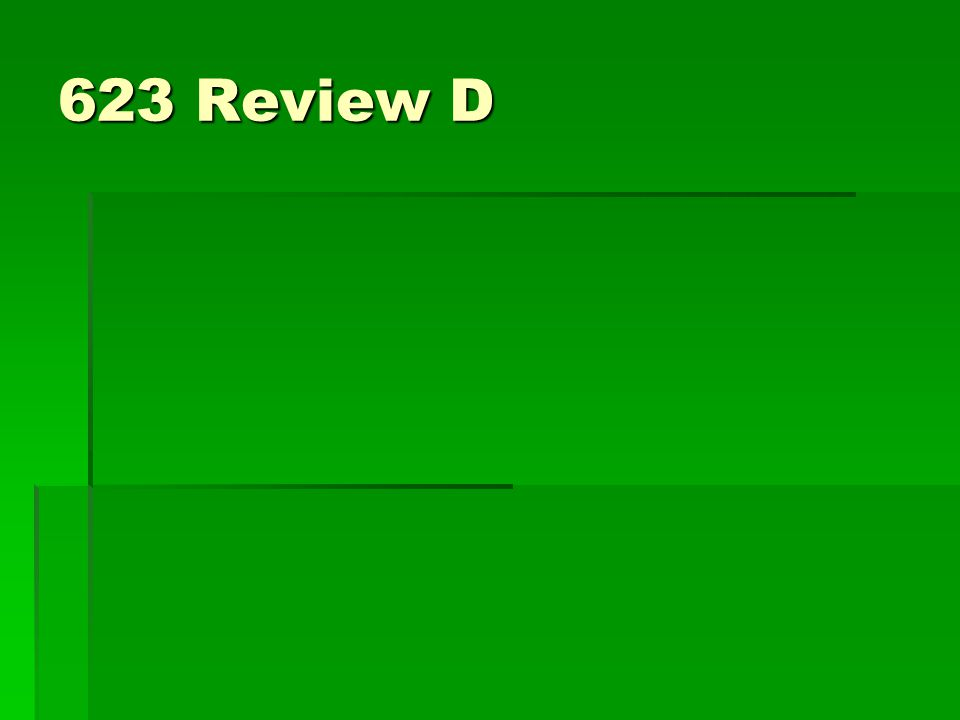 623 Review D