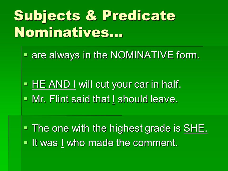 Subjects & Predicate Nominatives…