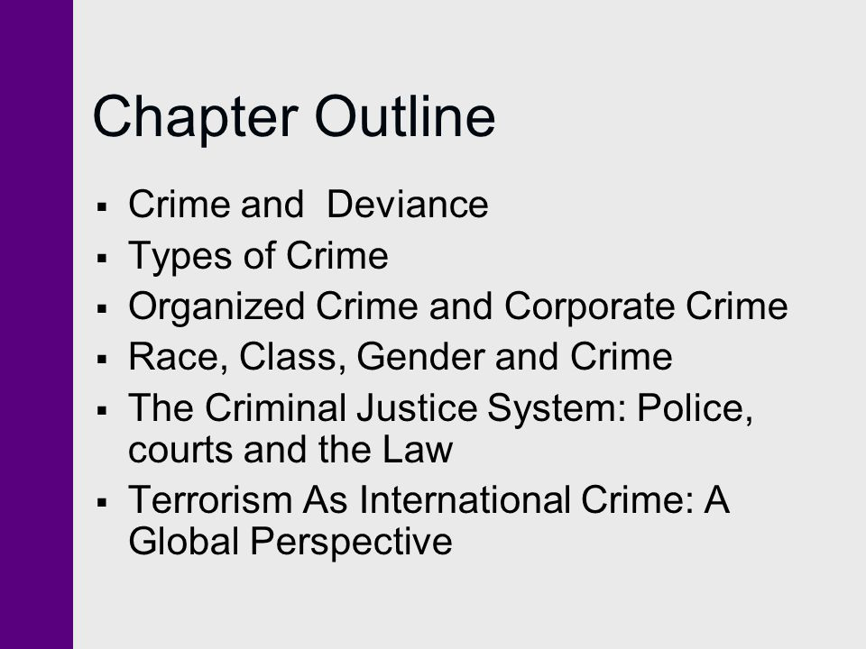 Chapter Outline Crime and Deviance Types of Crime