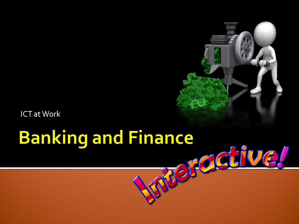 ICT at Work Banking and Finance