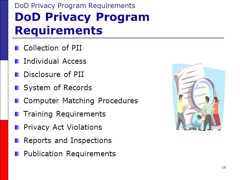 DoD Privacy Program Requirements DoD Privacy Program Requirements