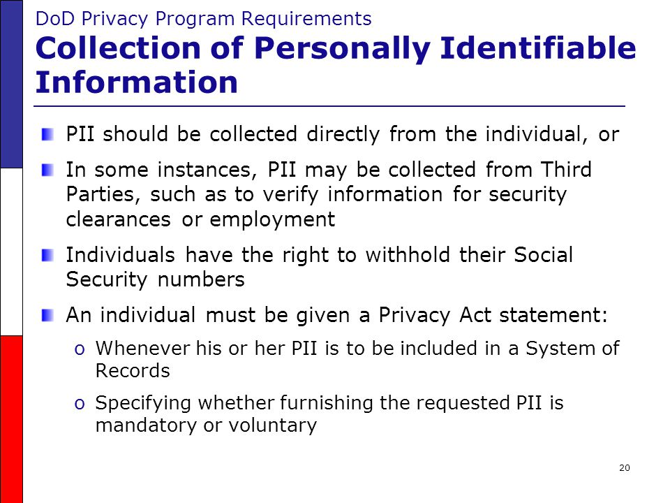 PII should be collected directly from the individual, or