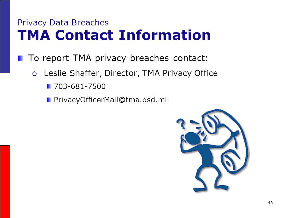 To report TMA privacy breaches contact: