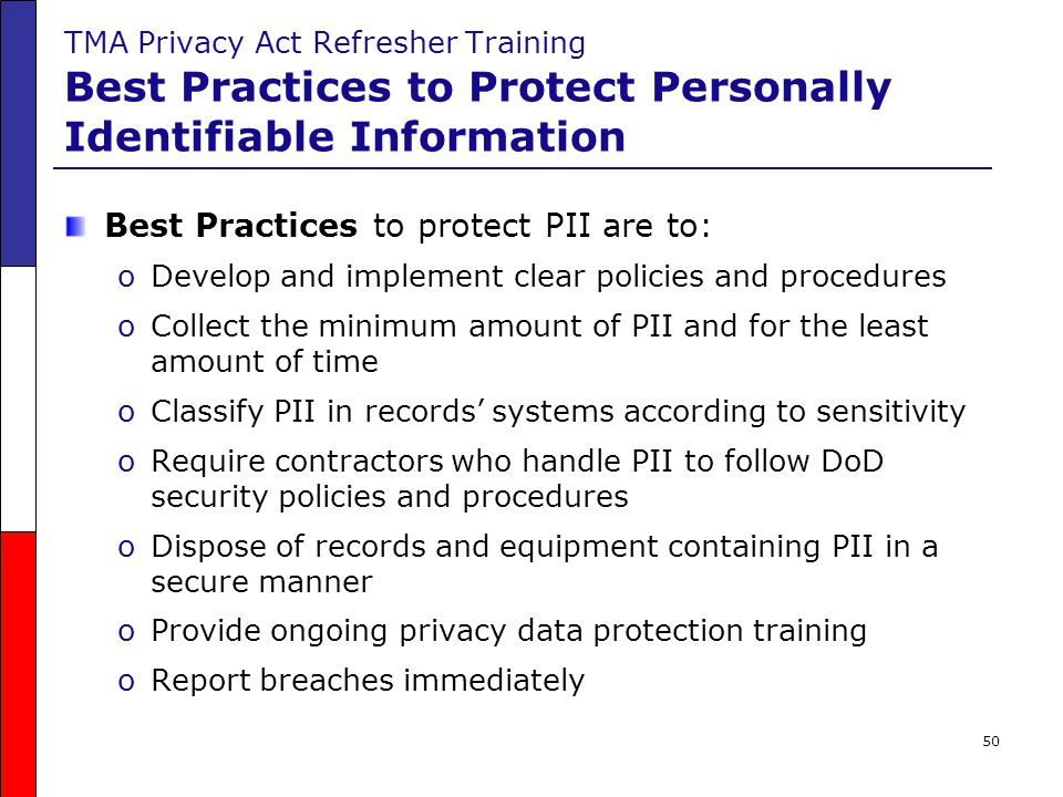 Best Practices to protect PII are to: