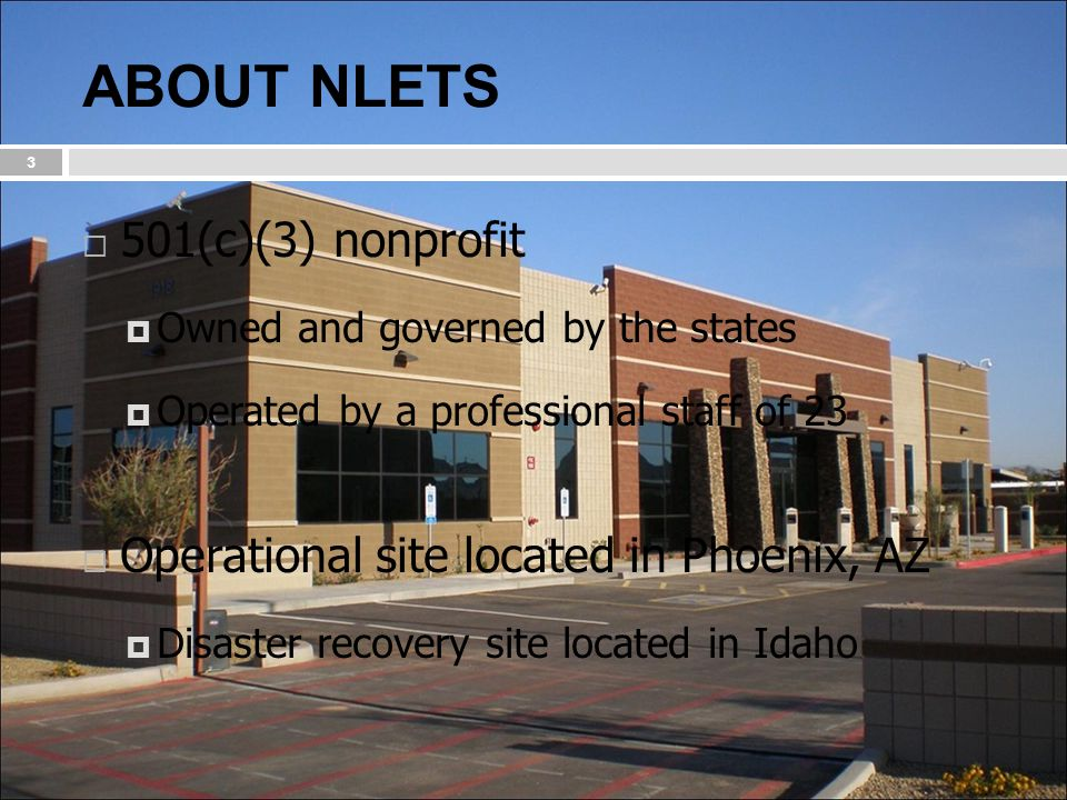 ABOUT NLETS 501(c)(3) nonprofit