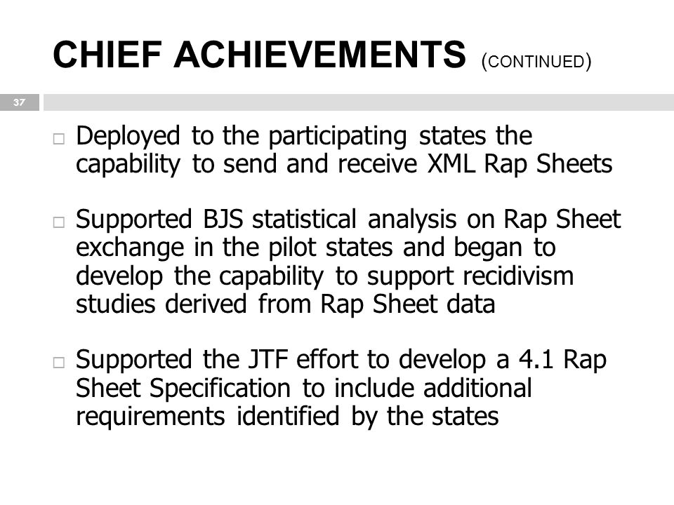 CHIEF ACHIEVEMENTS (continued)