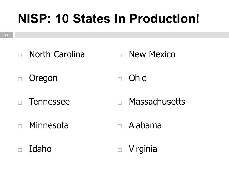 NISP: 10 States in Production!