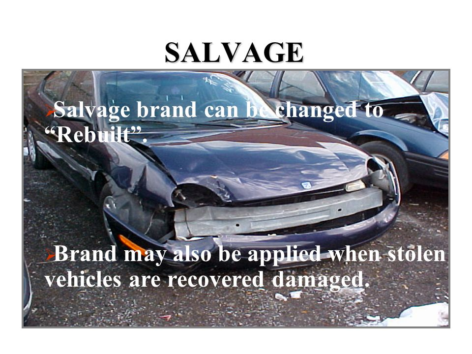 SALVAGE Salvage brand can be changed to Rebuilt .