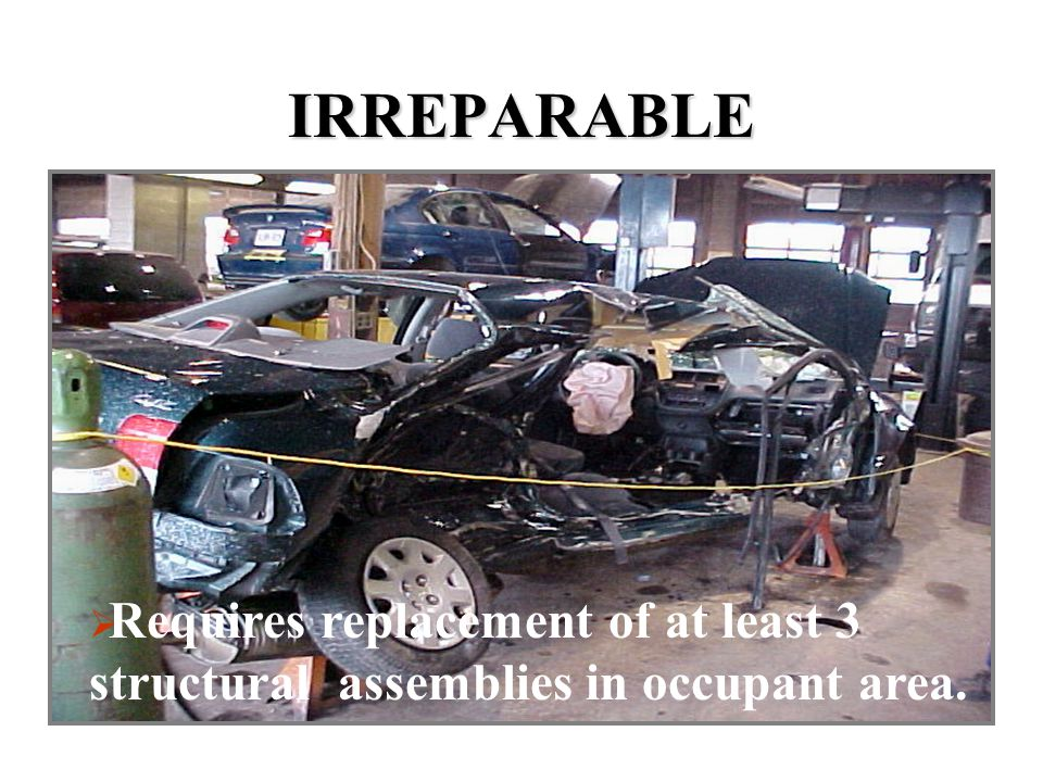 IRREPARABLE Requires replacement of at least 3 structural assemblies in occupant area.