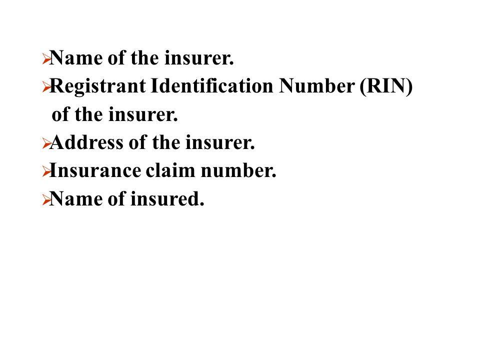 Name of the insurer. Registrant Identification Number (RIN) of the insurer. Address of the insurer.