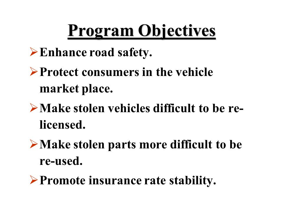 Program Objectives Enhance road safety.