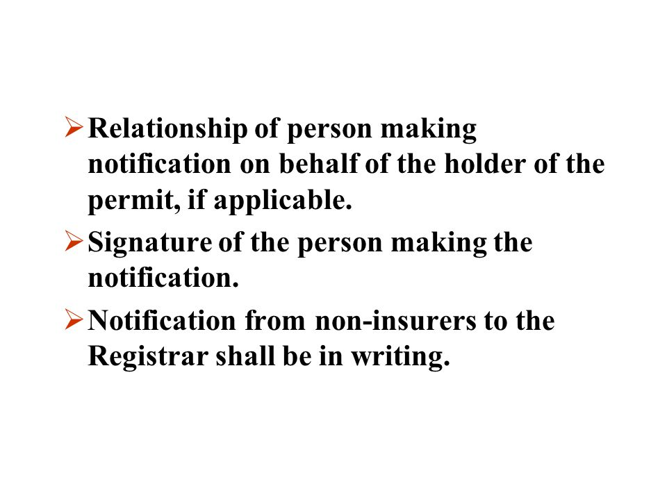Relationship of person making notification on behalf of the holder of the permit, if applicable.