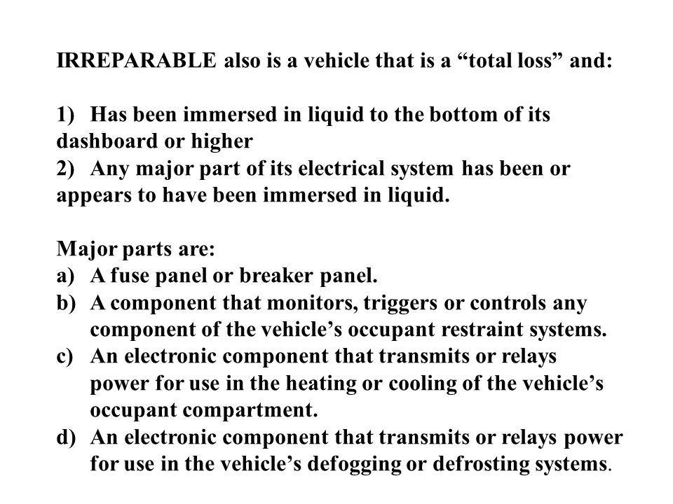IRREPARABLE also is a vehicle that is a total loss and: