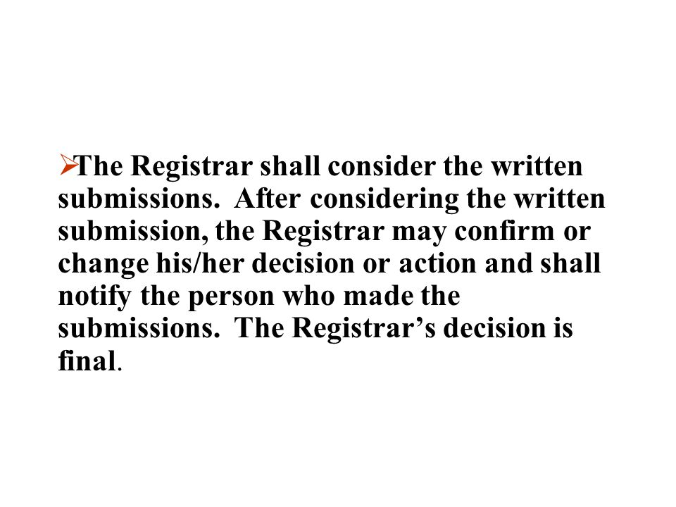 The Registrar shall consider the written submissions