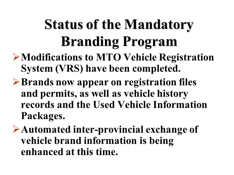 Status of the Mandatory Branding Program