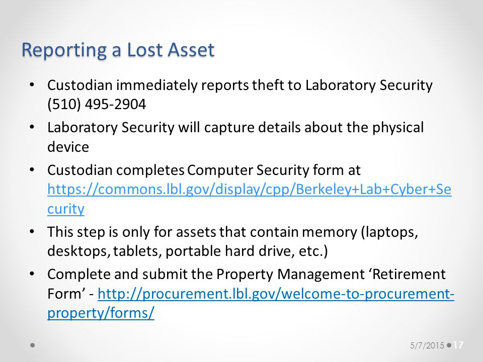 Reporting a Lost Asset Custodian immediately reports theft to Laboratory Security (510) 495-2904.