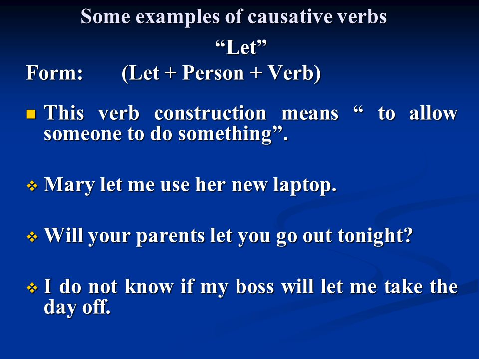 Some examples of causative verbs