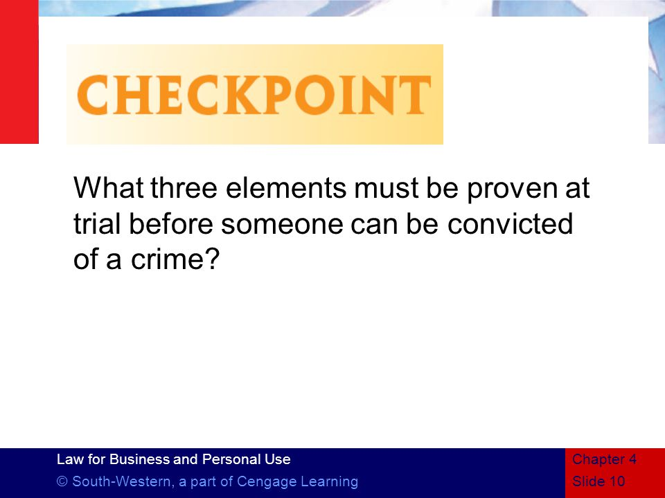 What three elements must be proven at trial before someone can be convicted of a crime